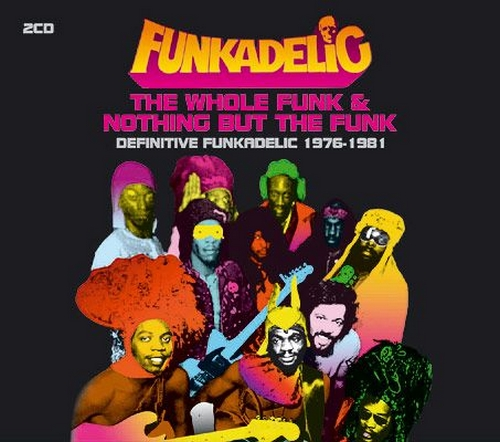"Funkadelic : CD "" The Whole Funk & Nothing But The Funk: Definitive Funkadelic 1976-1981 "" Metro Doubles Records METRDCD548 [ UK ]"