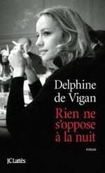 Rien ne s'oppose à la nuit - Delphine de Vigan -