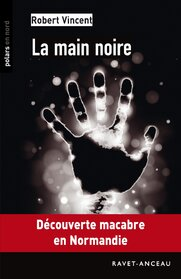 La main noire de Robert Vincent