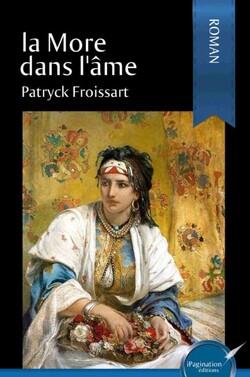 La More dans l'âme, nouveau roman de Patryck Froissart