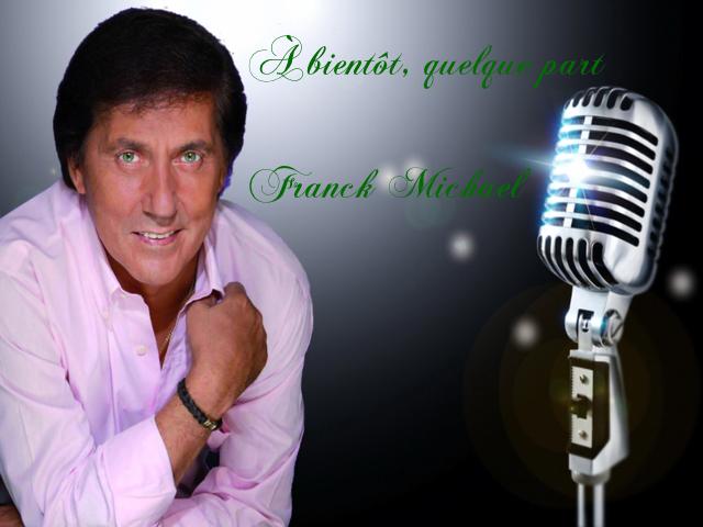 À bientôt, quelque part * Franck Michael *