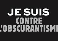 Je suis contre l'obscurantisme