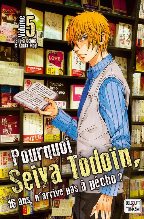 Pourquoi Seiya Todoïn, 16 ans, n'arrive pas à pécho ? - Tome 05 - Shuya Uchino & Kanta Mogi