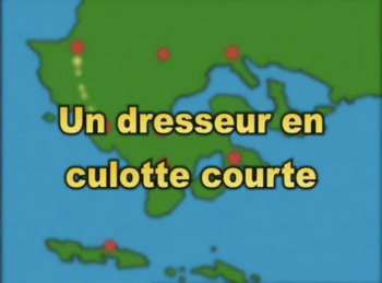 05 Un Dresseur en culotte courte