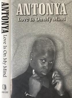 ANTONYA - LOVE IS ON MY MIND (EP 1996)