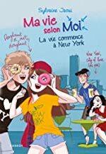 Chronique Ma vie selon moi : La vie commence à New York de Sylvaine Jaoui