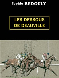 Les dessous de Deauville - Sophie Redouly