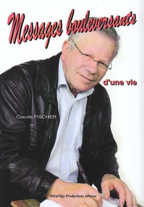 Nous allons publier Messages bouleversants de Claude Fischer...
