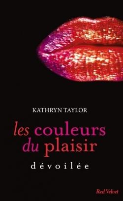 Les couleurs du plaisir - Kathryn Taylor