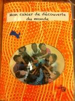 Le cahier de découverte du monde et de vie GS