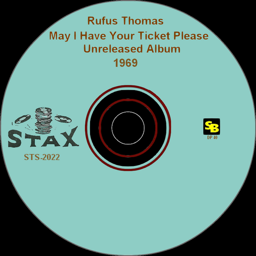 "Rufus Thomas : Album "" May I Have Your Ticket Please "" Unreleased LP Stax Records STS 2022 [ US ] 1969 / SB Records DP 40 [ FR ]"
