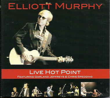 6 Jours avec ...Elliott Murphy -  Partie 1 - Période 1973/1990 : Live Hot Point ( 1989 Ed 2004)