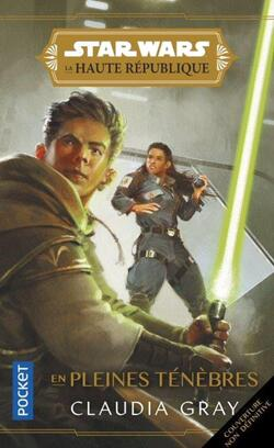 Star Wars - La Haute République : En pleines ténèbres - Claudia Gray