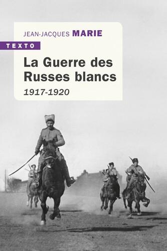 La guerre des russes blancs  -  Jean-Jacques Marie