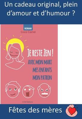 """Deux exemplaires du roman """"Je Reste Zen"""" à gagner !"""
