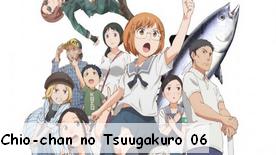 Chio-chan no Tsuugakuro 06