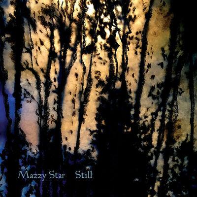 En vrac comme ça...suite: Mazzy Star - Still (EP) (2018)