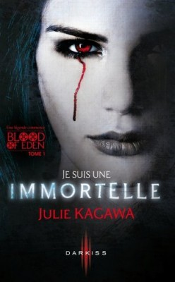 Blood of Eden, Tome 1 : Je suis une immortelle deJulie Kagawa