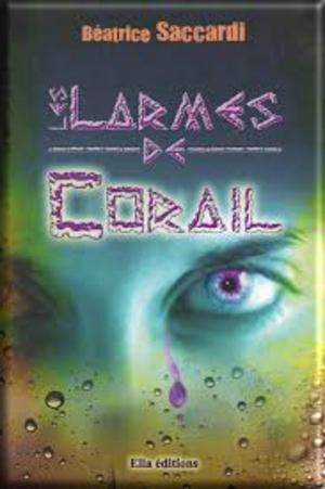 Les larmes de corail tome 1 de Béatrice Saccardie