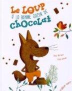 Le loup à la bonne odeur de chocolat - Paul Battault - Elan Vert