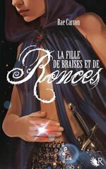 """La fille de braises et de ronces"""