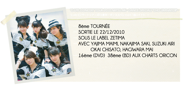 °C-UTE CONCERT TOUR 2010 NATSU AKI ~DANCE SPECIAL!!...