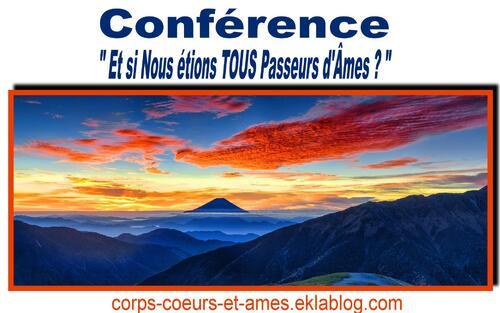 """CONFERENCE """" Et si Nous étions Tous Passeurs d'Âmes"""""""