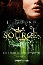 Les sortilèges de Savannah T. 2 : La Source de J.D. Horn
