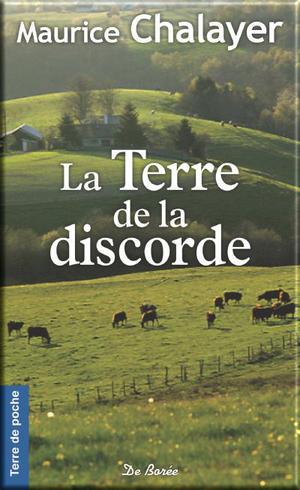 La terre de la discorde de Maurice Chalayer