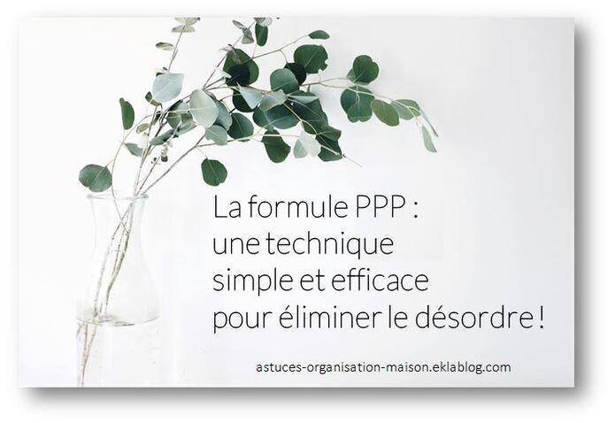 ✿ La formule PPP: une technique simple et efficace pour éliminer le désordre!