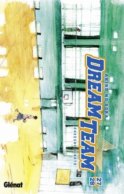 Dream team - Tome 26-27 - Ahiru No Sora