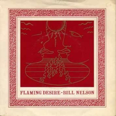Bill Nelson - Flaming Desire - 1982