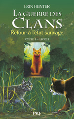 La guerre des clans tome 1- Retour à l'état sauvage