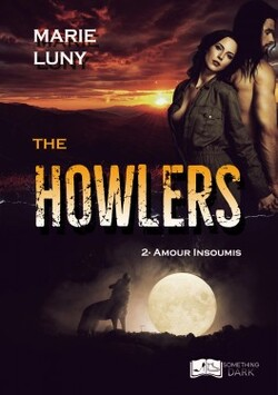 The Howlers T2 : Amour insoumis
