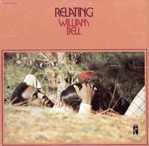 "William Bell : Album "" Relating "" Stax Records STS 5502 [ US ]"
