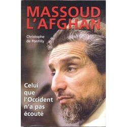 MASSOUD, CELUI QUE L'OCCIDENT N'A PAS ÉCOUTÉ