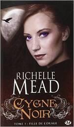 Cygne Noir, tome 1 : fille de l'orage de Richelle Mead