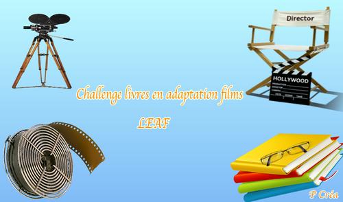 Challenge LEAF (Livre En Adaptation Films)