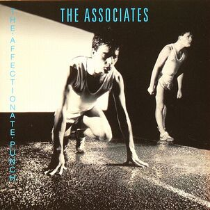 Chefs d'oeuvre oubliés # 63: The Associates - The Affectionate Punch (1980 Ed 2005)