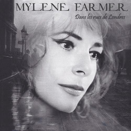 FARMER, Mylène - Dans les rues de Londres (2005)  (Chansons françaises)