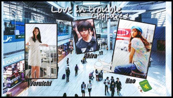 Love in Trouble - Chapitre 1
