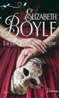 Chronique La lady sous le masque d'Elizabeth Boyle