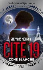 Cité 19, tome 2 : Zone blanbche de Stéphane Michaka