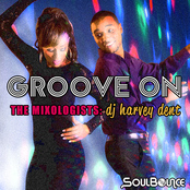 The Mixologists: dj harvey dent's 'Groove On'