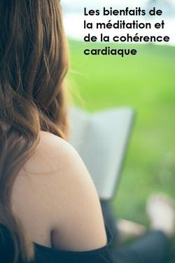 Les bienfaits de la méditation et de la cohérence cardiaque