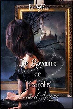 Le Royaume de Feanolis - Tome 1 : La Cité d'Apsonia