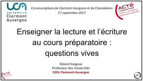 Conférence de Roland Goigoux septembre 2017 Enseigner la lecture et l'écriture au CP,  questions vives