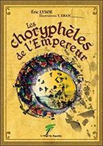 Les choryphèles de l'Empereur - Eric Lysoe -