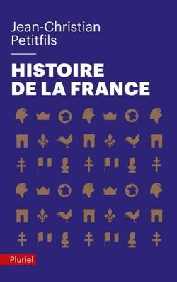 Histoire de la France  -  Jean-Christophe Petitfils