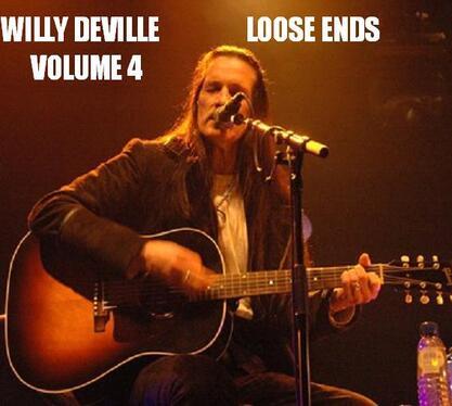 WillyDeVille - Raretés (suite et fin) - Loose Ends Vol 3 et 4